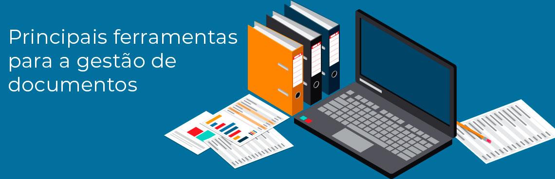 Principais ferramentas para a gestão de documentos