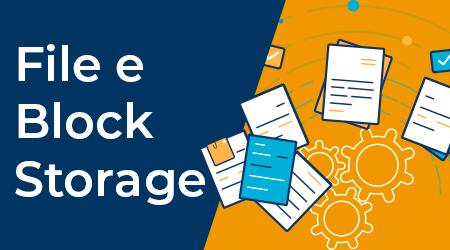 Block Storage vs File Storage? Saiba quais são as diferenças
